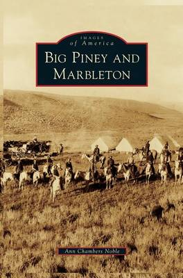 Big Piney and Marbleton (Hardback)