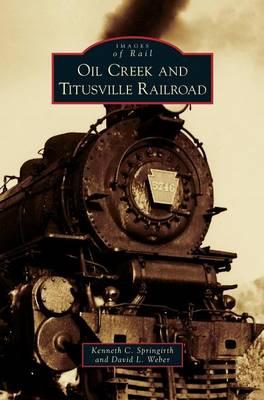 Oil Creek and Titusville Railroad (Hardback)