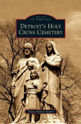 Detroit's Holy Cross Cemetery (Hardback)