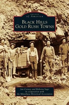 Black Hills Gold Rush Towns (Hardback)
