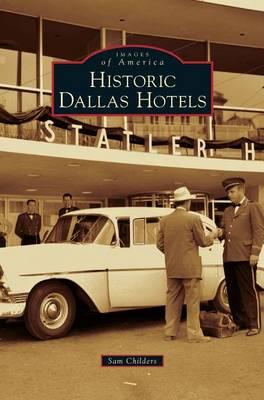 Historic Dallas Hotels (Hardback)