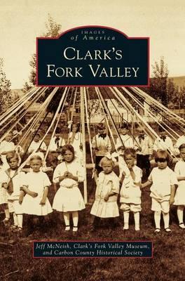 Clark's Fork Valley (Hardback)
