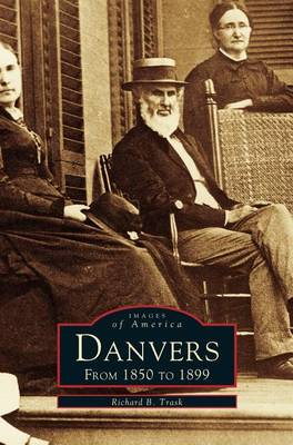 Danvers: From 1850 to 1899 (Hardback)