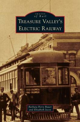 Treasure Valley's Electric Railway (Hardback)