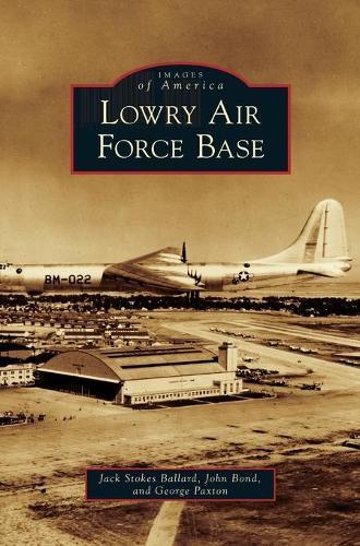 Lowry Air Force Base (Hardback)