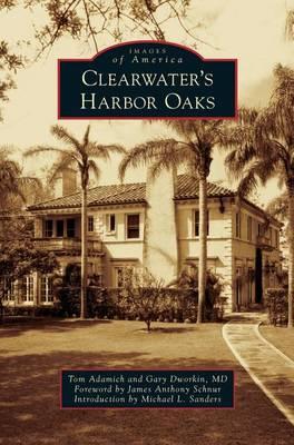 Clearwater's Harbor Oaks (Hardback)