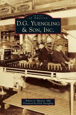 D.G. Yuengling & Son, Inc. (Hardback)
