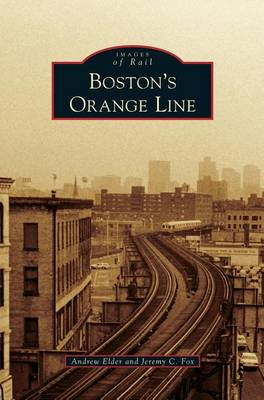 Boston's Orange Line (Hardback)