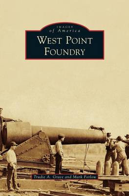 West Point Foundry (Hardback)