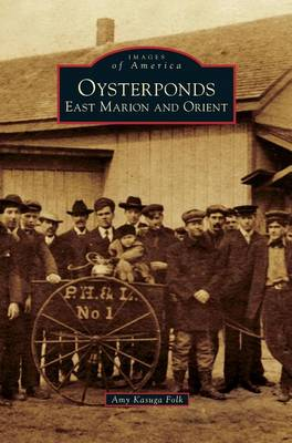 Oysterponds: East Marion and Orient (Hardback)