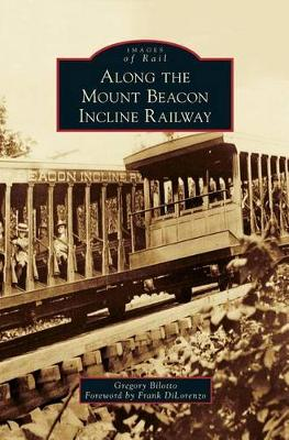 Along the Mount Beacon Incline Railway (Hardback)