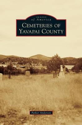 Cemeteries of Yavapai County (Hardback)