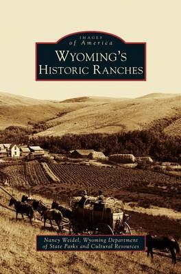 Wyoming's Historic Ranches (Hardback)