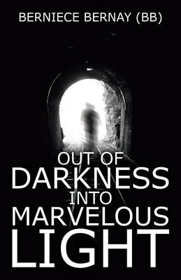 Out of Darkness Into Marvelous Light (Paperback)