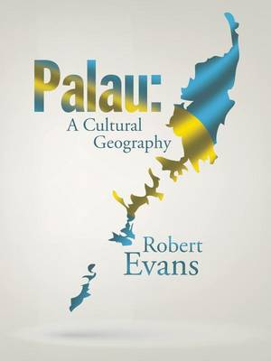 Palau: A Cultural Geography (Paperback)