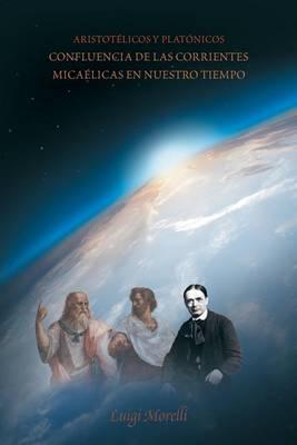 Aristot�licos y Plat�nicos: Confluencia de Las Corrientes Mica�licas En Nuestro Tiempo (Paperback)
