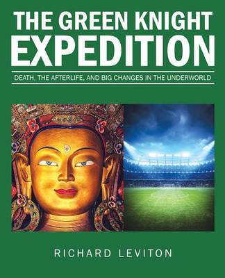 The Green Knight Expedition: Death, the Afterlife, and Big Changes in the Underworld (Paperback)