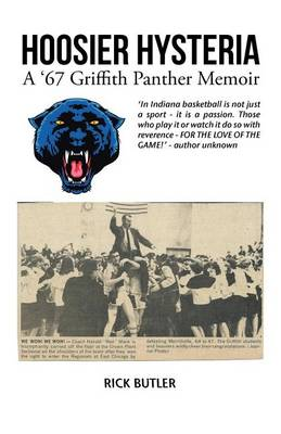 Hoosier Hysteria - A '67 Griffith Panther Memoir (Paperback)