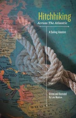 Hitchhiking Across the Atlantic: A Sailing Adventure (Paperback)