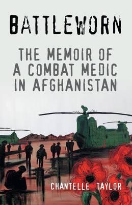 Battleworn: The Memoir of a Combat Medic in Afghanistan (Paperback)