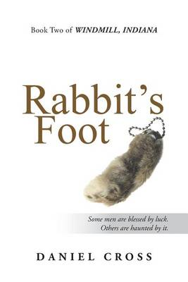 Rabbit's Foot: Book Two of Windmill, Indiana (Paperback)