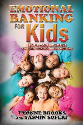 Emotional Banking for Kids: Simple Tools for Helping Children Control Their Emotions (Paperback)