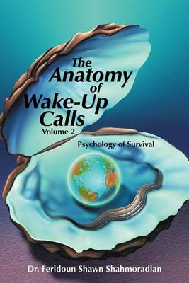 The Anatomy of Wake-Up Calls Volume 2: Psychology of Survival (Paperback)
