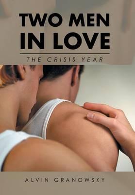 Two Men in Love: The Crisis Year (Hardback)
