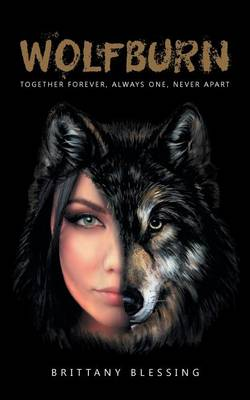 Wolfburn: Together Forever, Always One, Never Apart (Paperback)