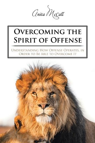 Overcoming the Spirit of Offense (Paperback)