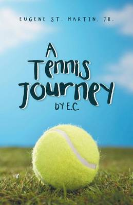 A Tennis Journey by E.C. (Paperback)