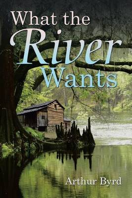 What the River Wants (Paperback)