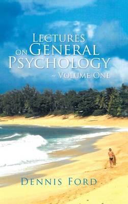 Lectures on General Psychology Volume One (Hardback)