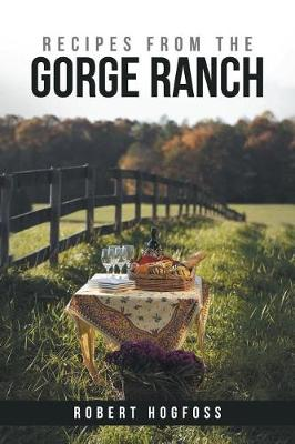 Recipes from the Gorge Ranch (Paperback)