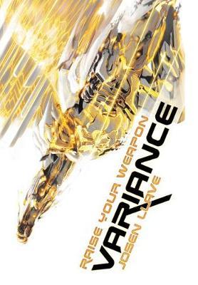Variance: Raise Your Weapon (Hardback)