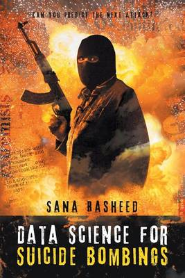 Data Science for Suicide Bombings: Can You Predict the Next Attack? (Paperback)