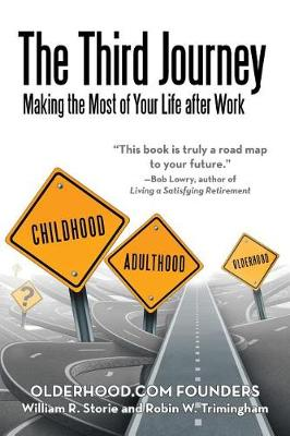 The Third Journey: Making the Most of Your Life After Work (Paperback)