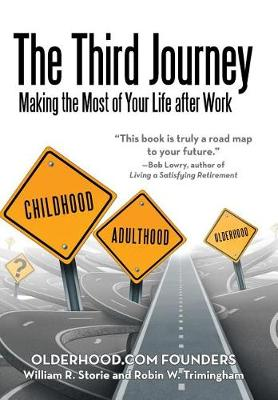 The Third Journey: Making the Most of Your Life After Work (Hardback)