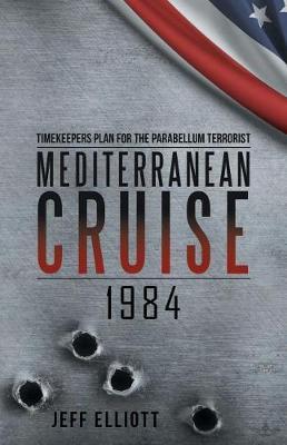 Mediterranean Cruise 1984: Timekeepers Plan for the Parabellum Terrorist (Paperback)
