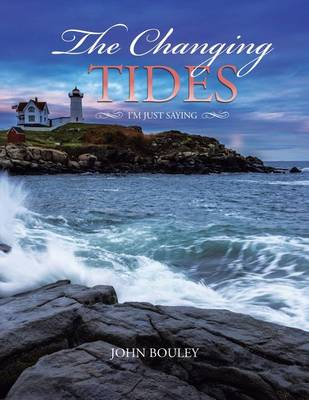 The Changing Tides: I'm Just Saying (Paperback)