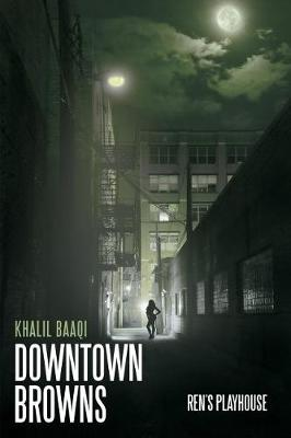 Downtown Browns: Ren's Playhouse (Paperback)