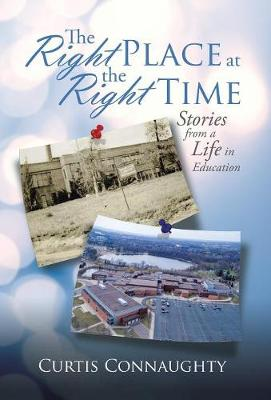 The Right Place at the Right Time: Stories from a Life in Education (Hardback)