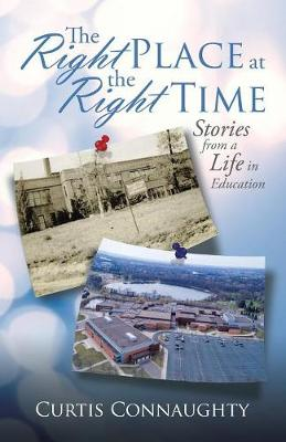 The Right Place at the Right Time: Stories from a Life in Education (Paperback)