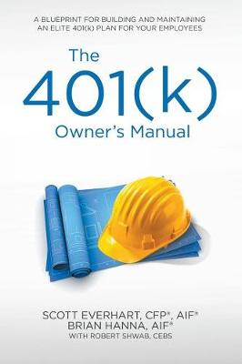 The 401(k) Owner's Manual: Preparing Participants, Protecting Fiduciaries (Paperback)