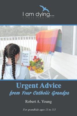 Urgent Advice from Your Catholic Grandpa (Paperback)