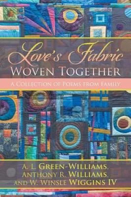 Love's Fabric Woven Together: A Collection of Poems from Family (Paperback)