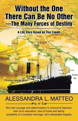 Without the One There Can Be No Other-The Many Forces of Destiny: A Life Story Based on True Events (Paperback)