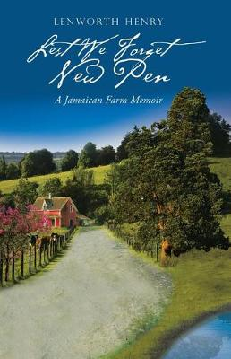 Lest We Forget New Pen: A Jamaican Farm Memoir (Paperback)