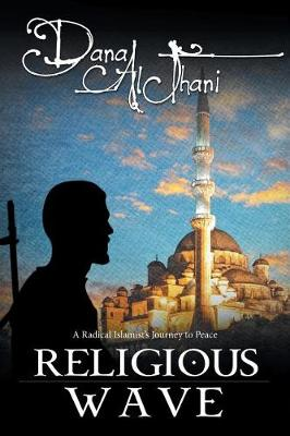Religious Wave: A Radical Islamist's Journey to Peace (Paperback)