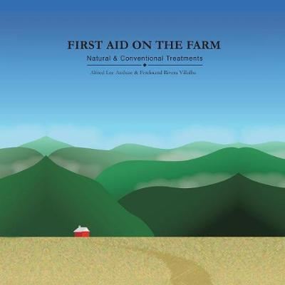 First Aid on the Farm: Natural and Conventional Treatments (Paperback)